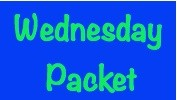 Don't forget to check the Wednesday packet!